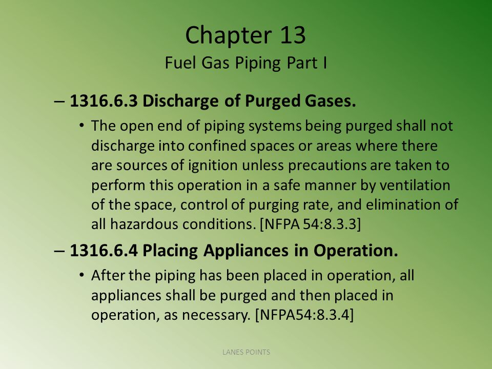 Chapter 13 Fuel Gas Piping Part I – 1316.6.3 Discharge of Purged Gases.