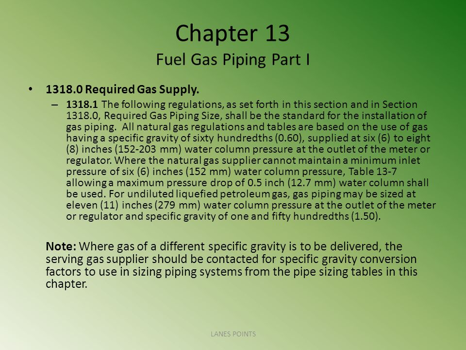 Chapter 13 Fuel Gas Piping Part I 1318.0 Required Gas Supply.
