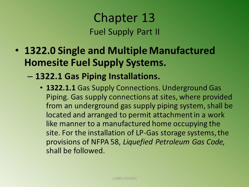 Chapter 13 Fuel Supply Part II 1322.0 Single and Multiple Manufactured Homesite Fuel Supply Systems.