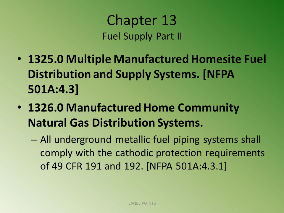 Chapter 13 Fuel Supply Part II 1325.0 Multiple Manufactured Homesite Fuel Distribution and Supply Systems.