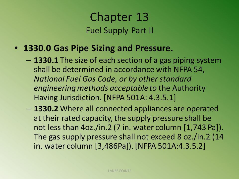 Chapter 13 Fuel Supply Part II 1330.0 Gas Pipe Sizing and Pressure.