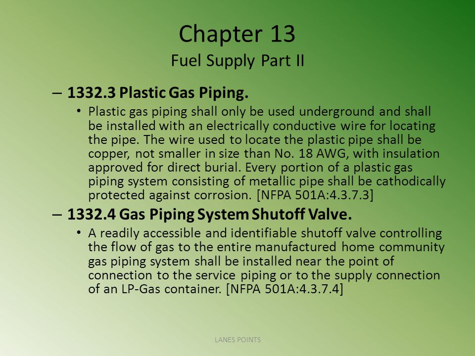 Chapter 13 Fuel Supply Part II – 1332.3 Plastic Gas Piping.