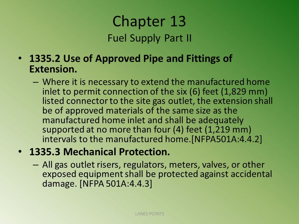 Chapter 13 Fuel Supply Part II 1335.2 Use of Approved Pipe and Fittings of Extension.