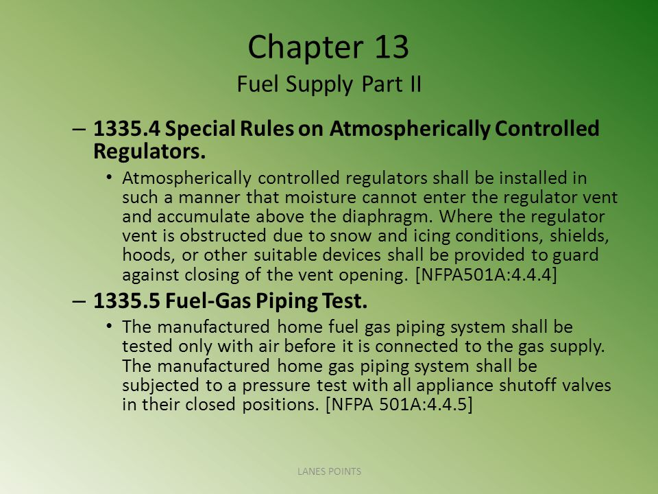 Chapter 13 Fuel Supply Part II – 1335.4 Special Rules on Atmospherically Controlled Regulators.