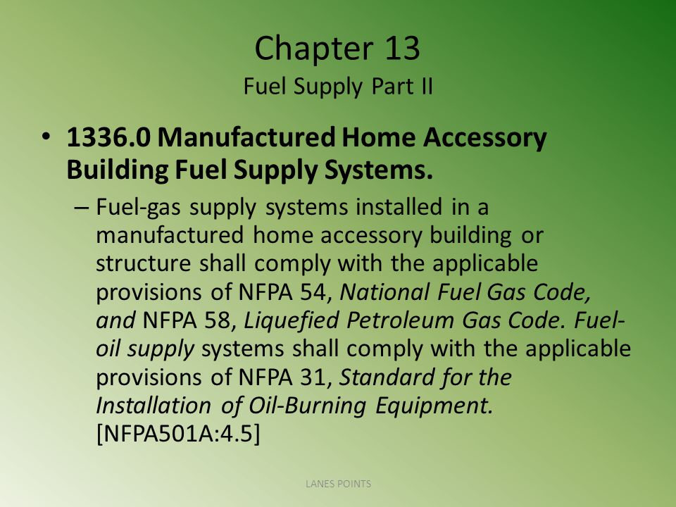 Chapter 13 Fuel Supply Part II 1336.0 Manufactured Home Accessory Building Fuel Supply Systems.