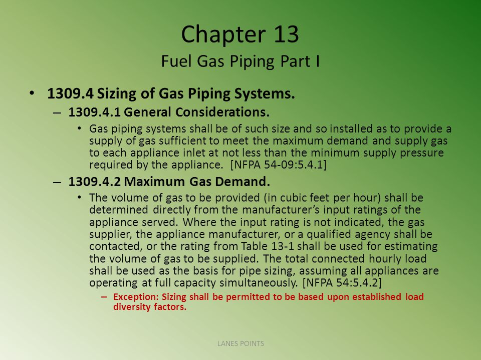 Chapter 13 Fuel Gas Piping Part I 1309.4 Sizing of Gas Piping Systems.