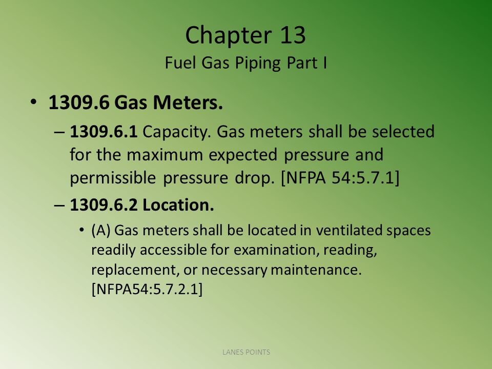 Chapter 13 Fuel Gas Piping Part I 1309.6 Gas Meters.
