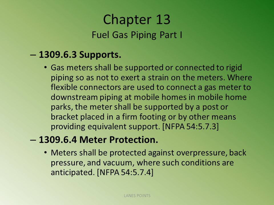 Chapter 13 Fuel Gas Piping Part I – 1309.6.3 Supports.