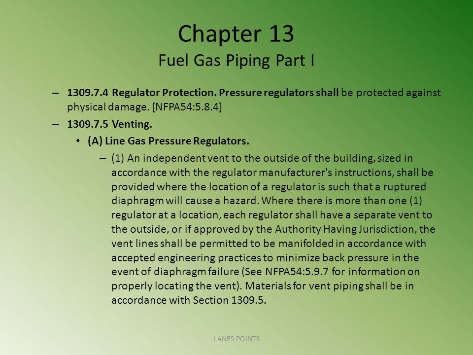 Chapter 13 Fuel Gas Piping Part I – 1309.7.4 Regulator Protection.