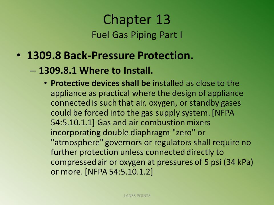 Chapter 13 Fuel Gas Piping Part I 1309.8 Back-Pressure Protection.