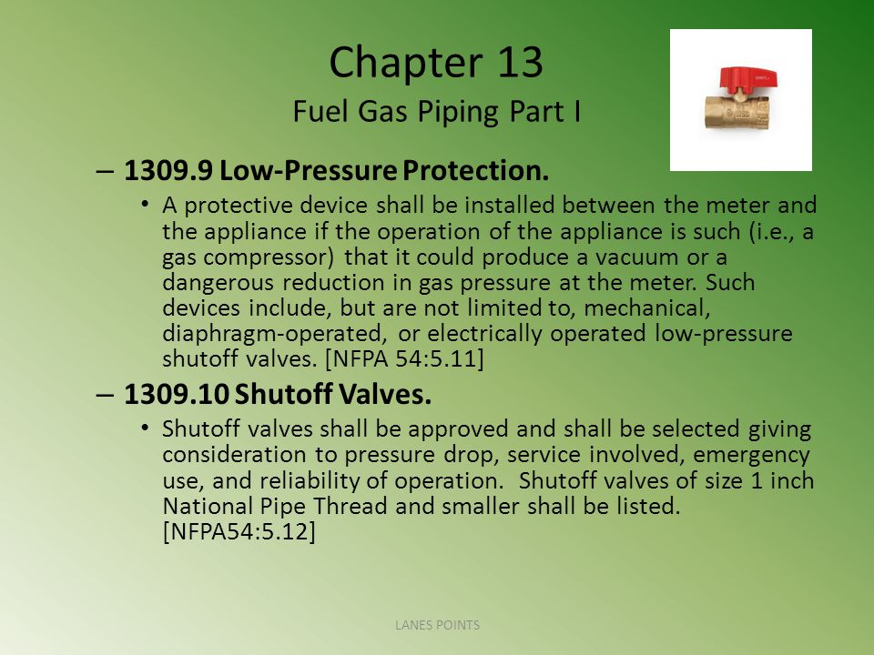 Chapter 13 Fuel Gas Piping Part I – 1309.9 Low-Pressure Protection.