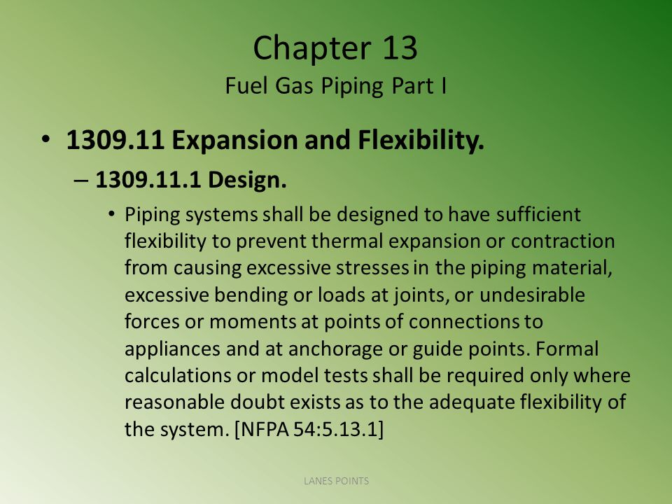 Chapter 13 Fuel Gas Piping Part I 1309.11 Expansion and Flexibility.