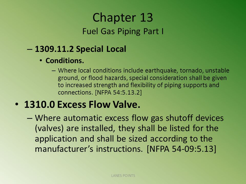 Chapter 13 Fuel Gas Piping Part I – 1309.11.2 Special Local Conditions.