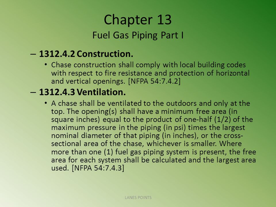 Chapter 13 Fuel Gas Piping Part I – 1312.4.2 Construction.