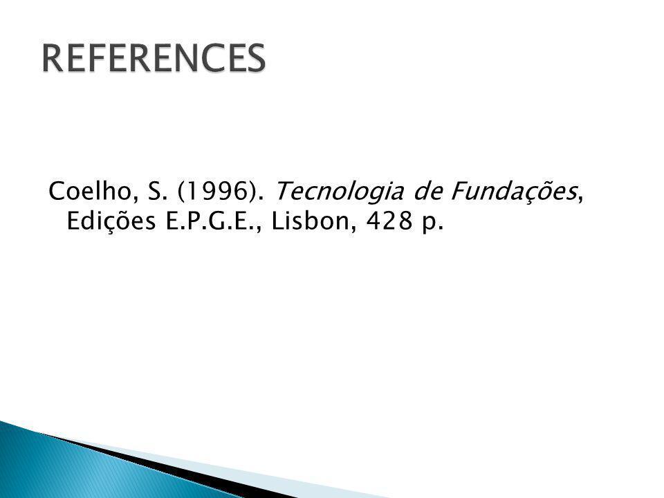 Coelho, S. (1996). Tecnologia de Fundações, Edições E.P.G.E., Lisbon, 428 p.