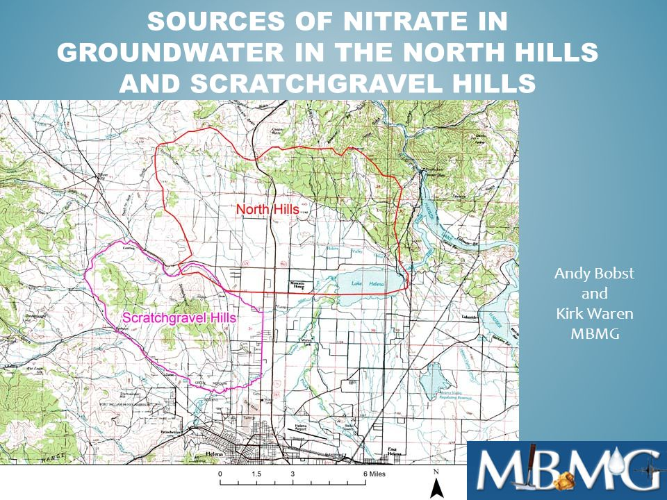 SOURCES OF NITRATE IN GROUNDWATER IN THE NORTH HILLS AND SCRATCHGRAVEL HILLS Andy Bobst and Kirk Waren MBMG