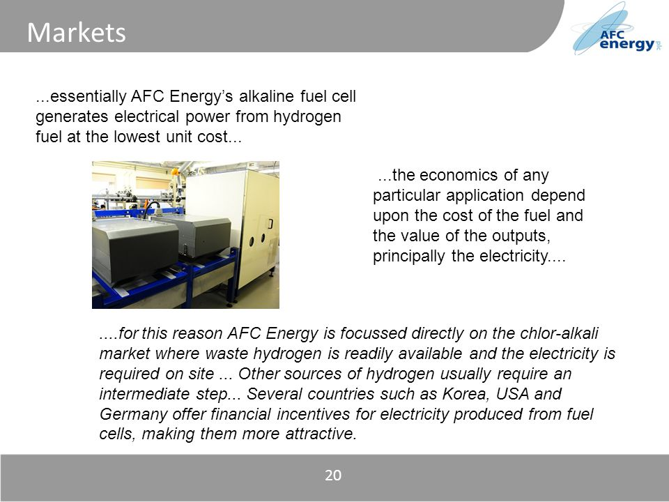 Title Markets....for this reason AFC Energy is focussed directly on the chlor-alkali market where waste hydrogen is readily available and the electricity is required on site...