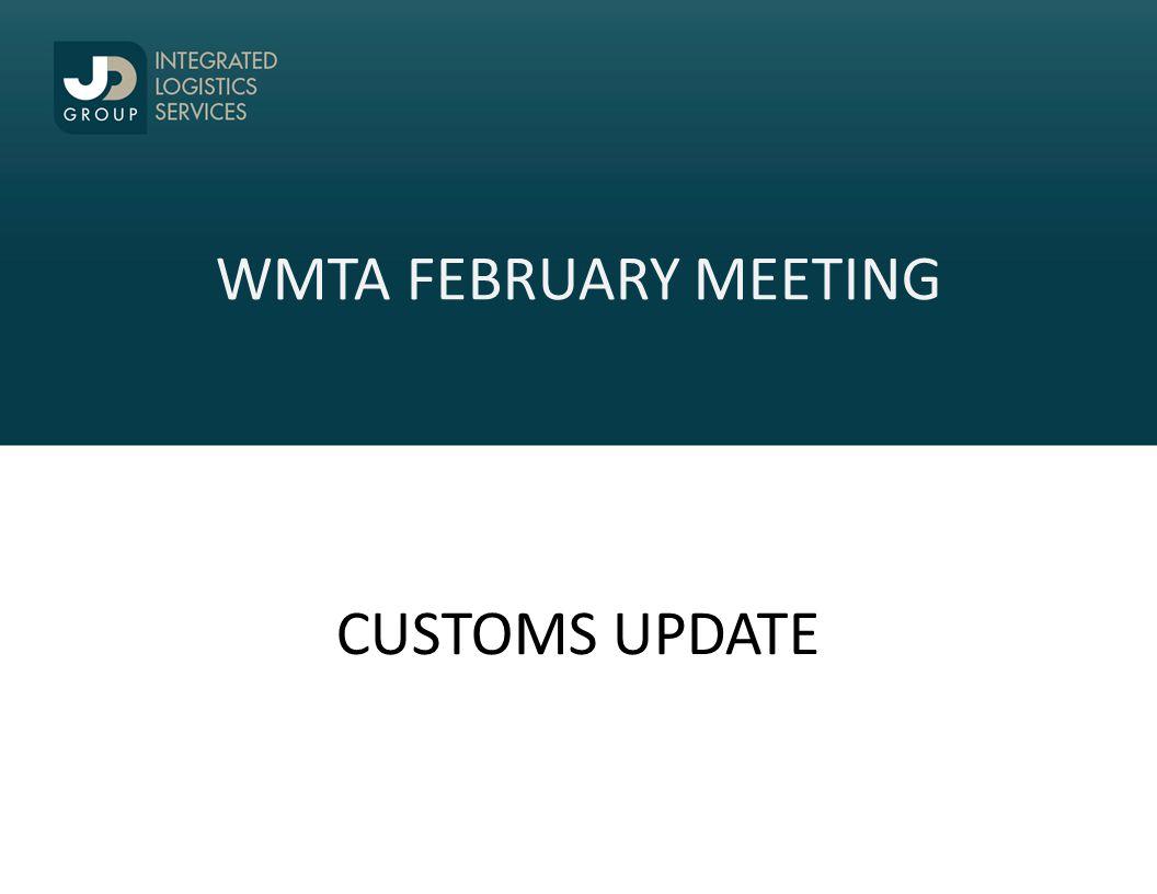 WMTA FEBRUARY MEETING CUSTOMS UPDATE