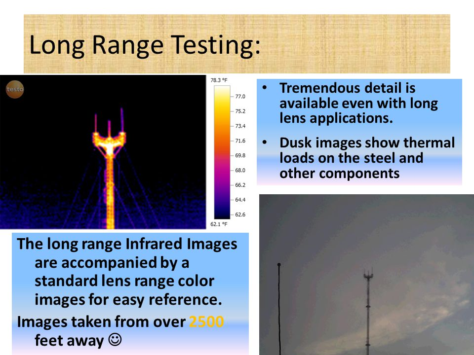 Long Range Testing: The long range Infrared Images are accompanied by a standard lens range color images for easy reference.