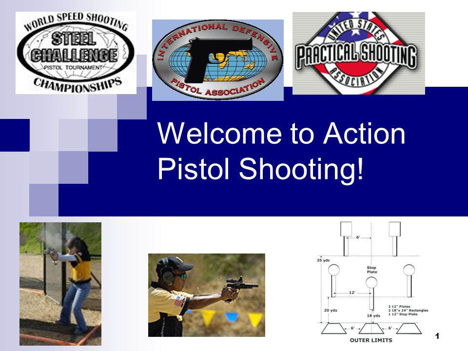 1 Welcome to Action Pistol Shooting!