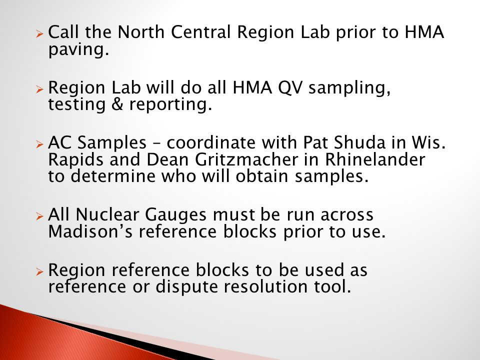 Call the North Central Region Lab prior to HMA paving.