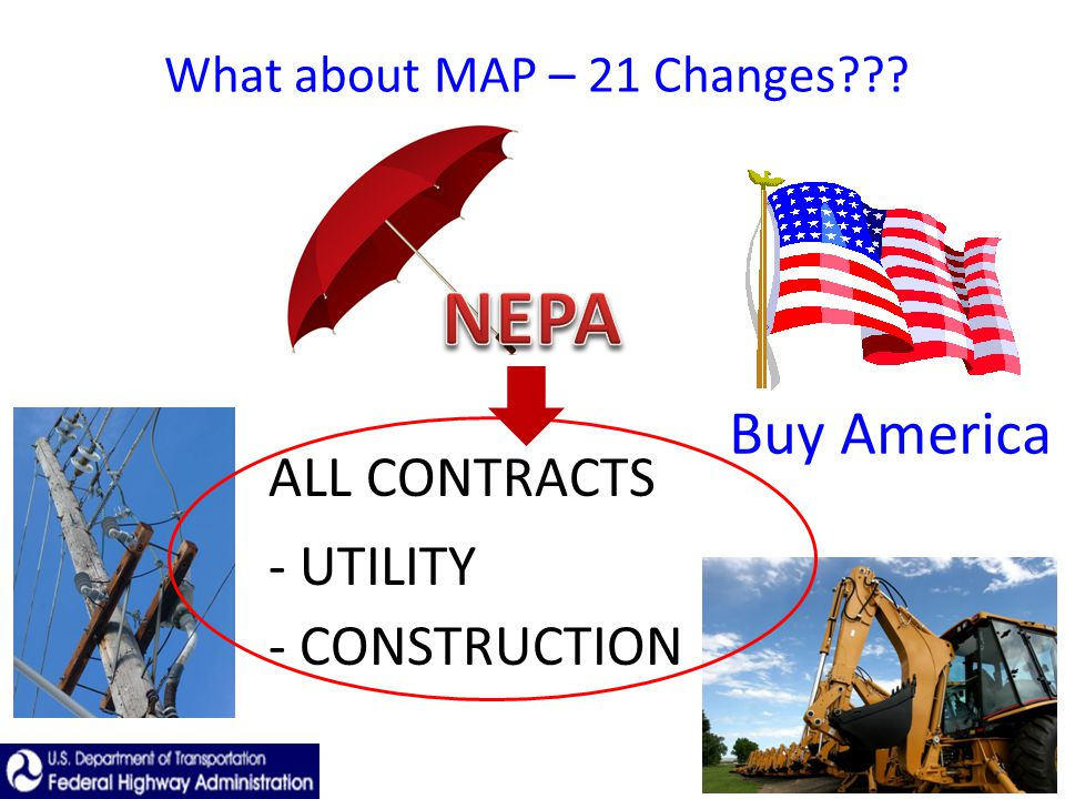 What about MAP – 21 Changes - UTILITY - CONSTRUCTION ALL CONTRACTS Buy America
