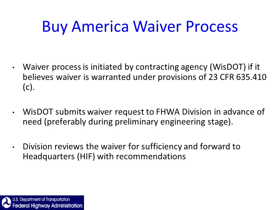 Waiver process is initiated by contracting agency (WisDOT) if it believes waiver is warranted under provisions of 23 CFR (c).