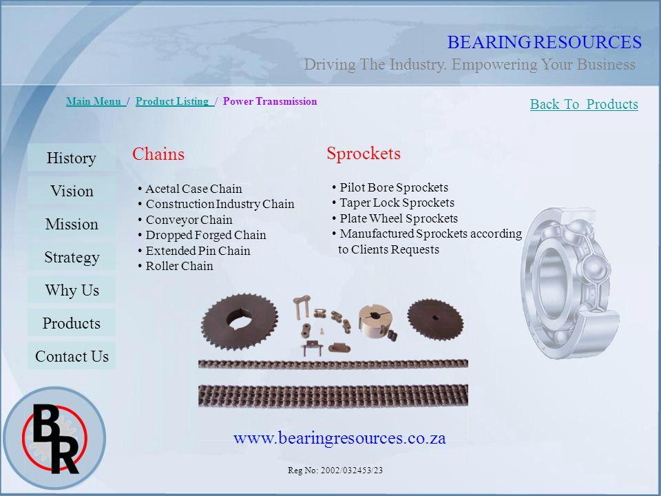 Reg No: 2002/032453/23 BEARING RESOURCES Main Menu Main Menu / Product Listing / Power TransmissionProduct Listing Back To Products History Vision Mis