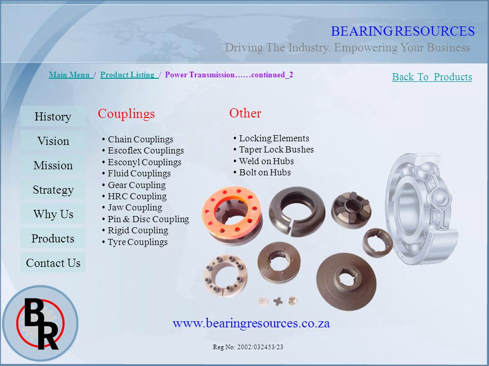 Reg No: 2002/032453/23 BEARING RESOURCES Main Menu Main Menu / Product Listing / Power Transmission……continued_2Product Listing Back To Products Histo