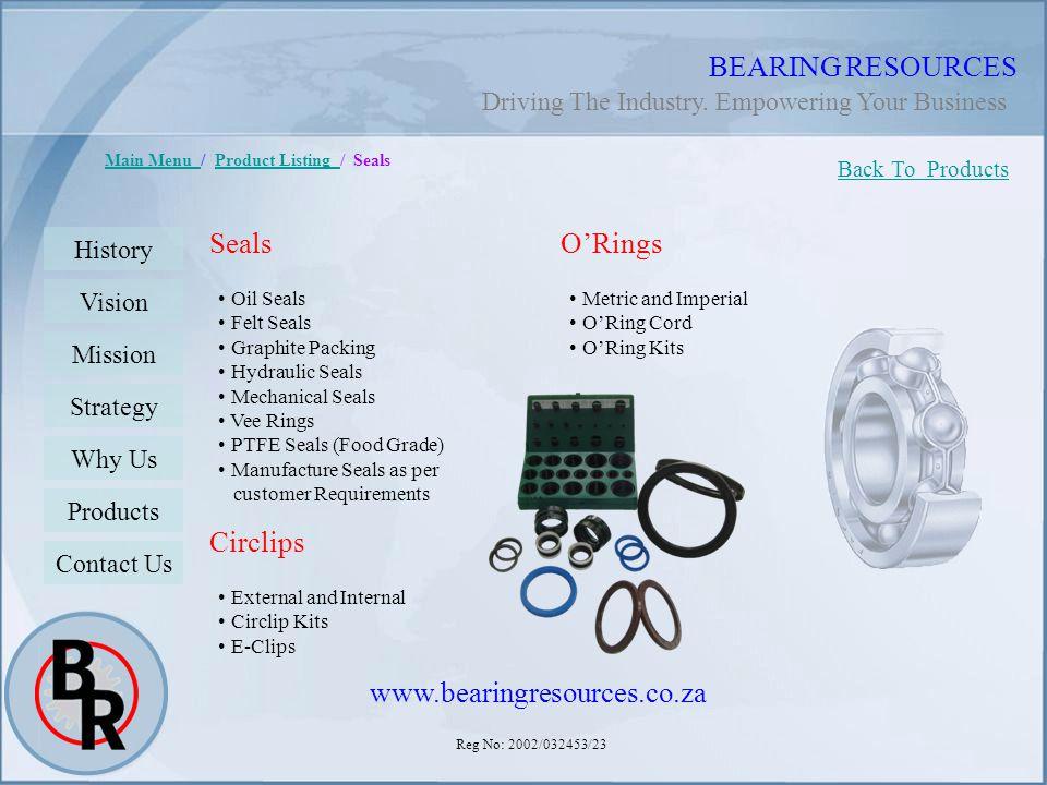 Reg No: 2002/032453/23 BEARING RESOURCES Main Menu Main Menu / Product Listing / SealsProduct Listing Seals Oil Seals Felt Seals Graphite Packing Hydr