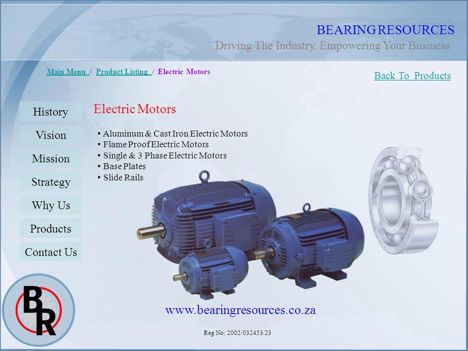 Reg No: 2002/032453/23 BEARING RESOURCES Main Menu Main Menu / Product Listing / Electric MotorsProduct Listing Electric Motors Aluminum & Cast Iron E