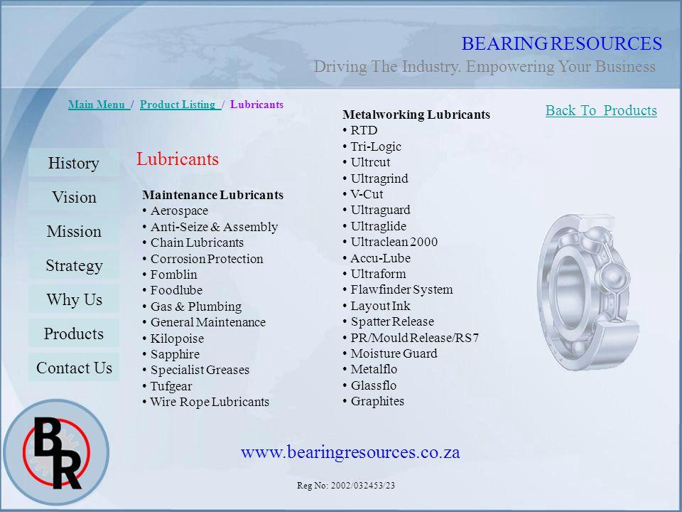 Reg No: 2002/032453/23 BEARING RESOURCES Main Menu Main Menu / Product Listing / LubricantsProduct Listing Lubricants Maintenance Lubricants Aerospace