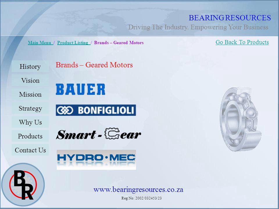 Reg No: 2002/032453/23 BEARING RESOURCES Main Menu Main Menu / Product Listing / Brands – Geared MotorsProduct Listing Brands – Geared Motors Go Back