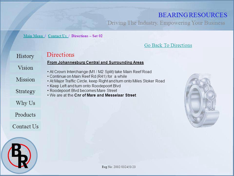 Reg No: 2002/032453/23 BEARING RESOURCES Main Menu Main Menu / Contact Us / Directions – Set 02Contact Us Directions Go Back To Directions History Vis