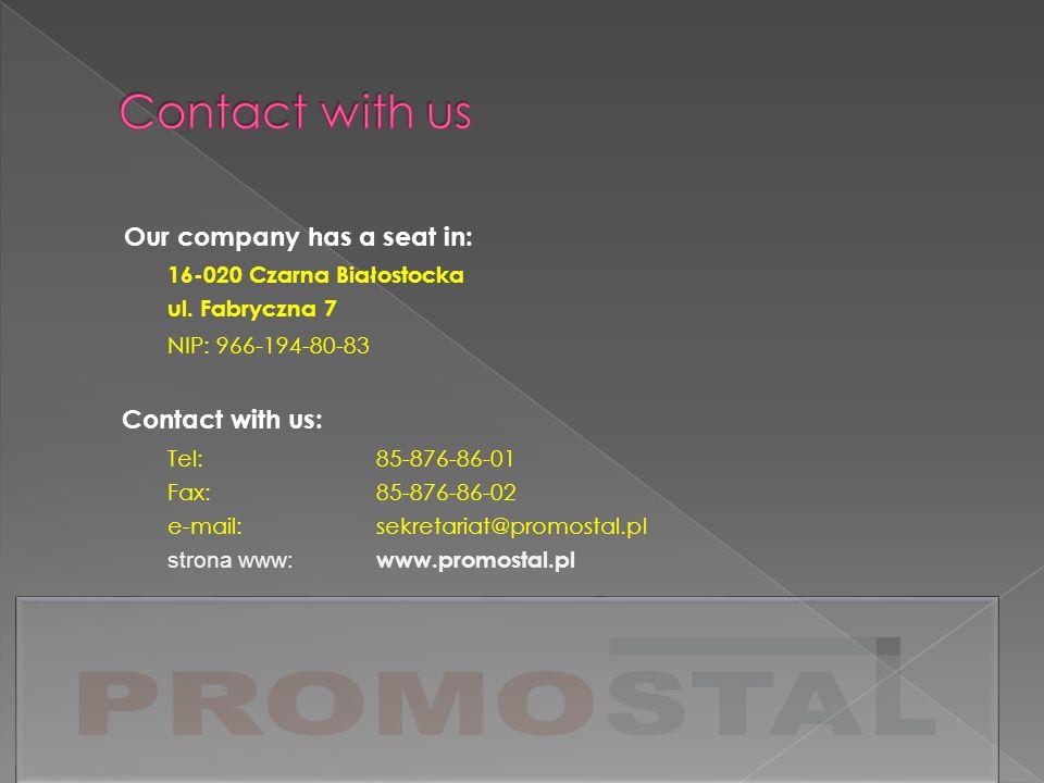 Our company has a seat in: 16-020 Czarna Białostocka ul.