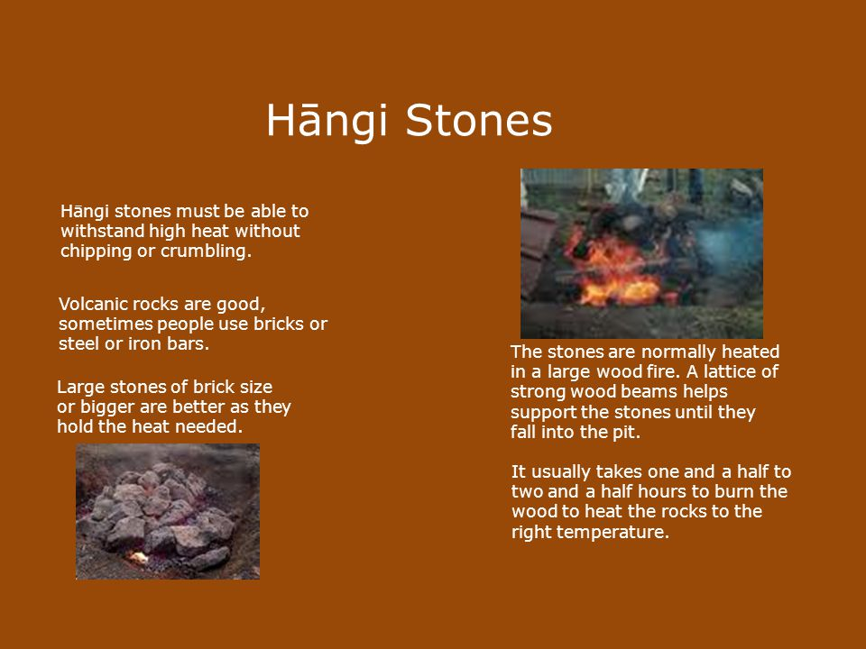 Prepare the Hāngī pit Dig a hole that is big enough to fit: - the amount of food (kai) you are going to cook - the wood and hāngī stones - containers holding the food (kai), such as wire baskets.
