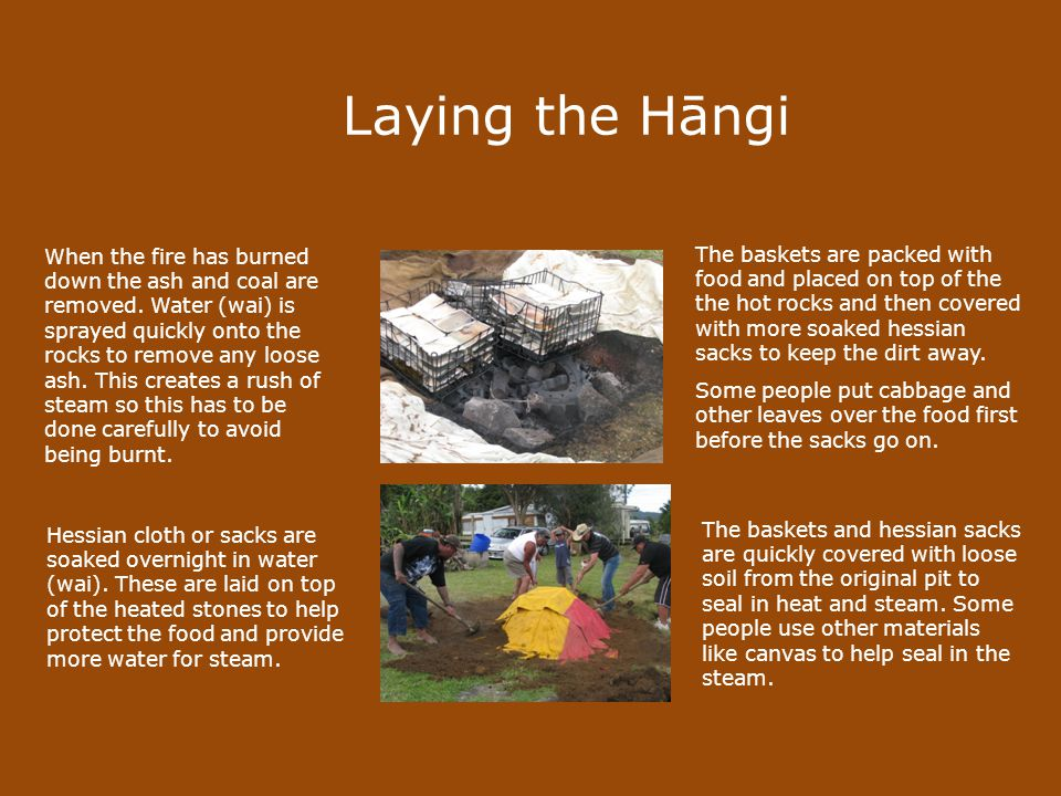 Laying the Hāngi When the fire has burned down the ash and coal are removed.