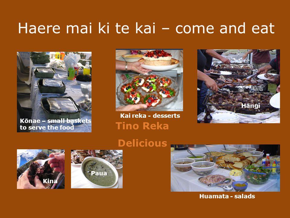 Kai in a Hāngi And even purini tima, steamed pudding Vegetable - Huawhenua riwai potato kumara kāpeti cabbage paukena pumpkin Meat - mīti poaka pork h