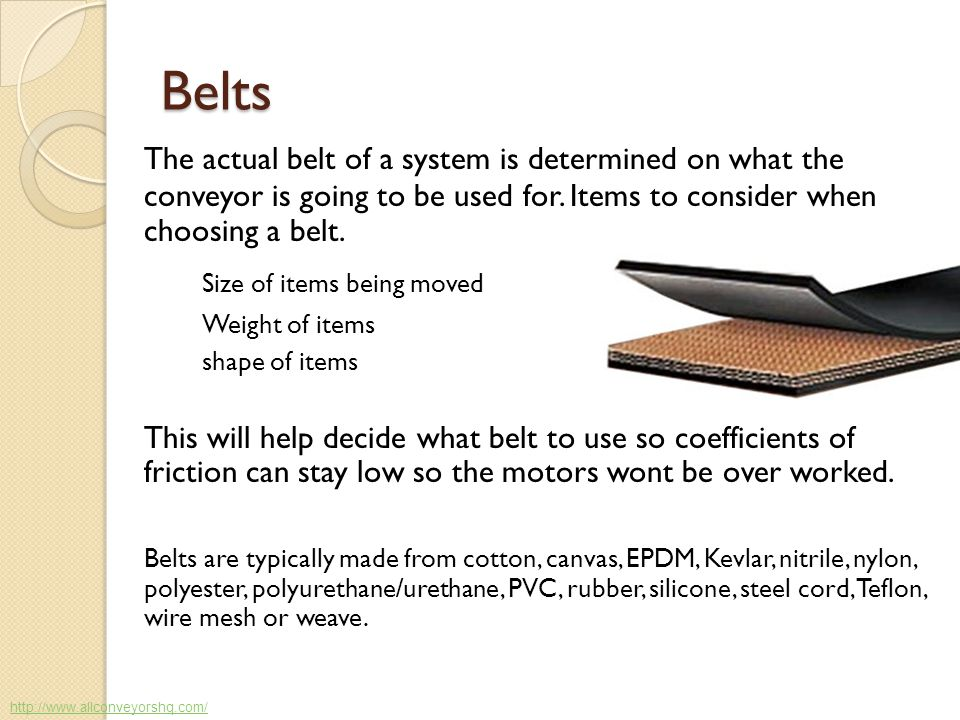 Some Useful Calculations TC = F 1 x L x CW F 1 =.035 [Normal friction factor for average conditions (over 20°F) to move empty belt.] L = Belt length (ft.) CW = Weight of conveyor belt components.