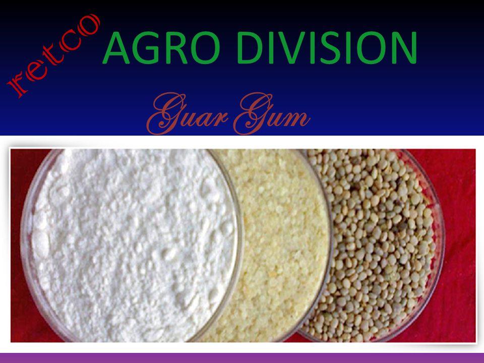 AGRO DIVISION retco Guar Gum