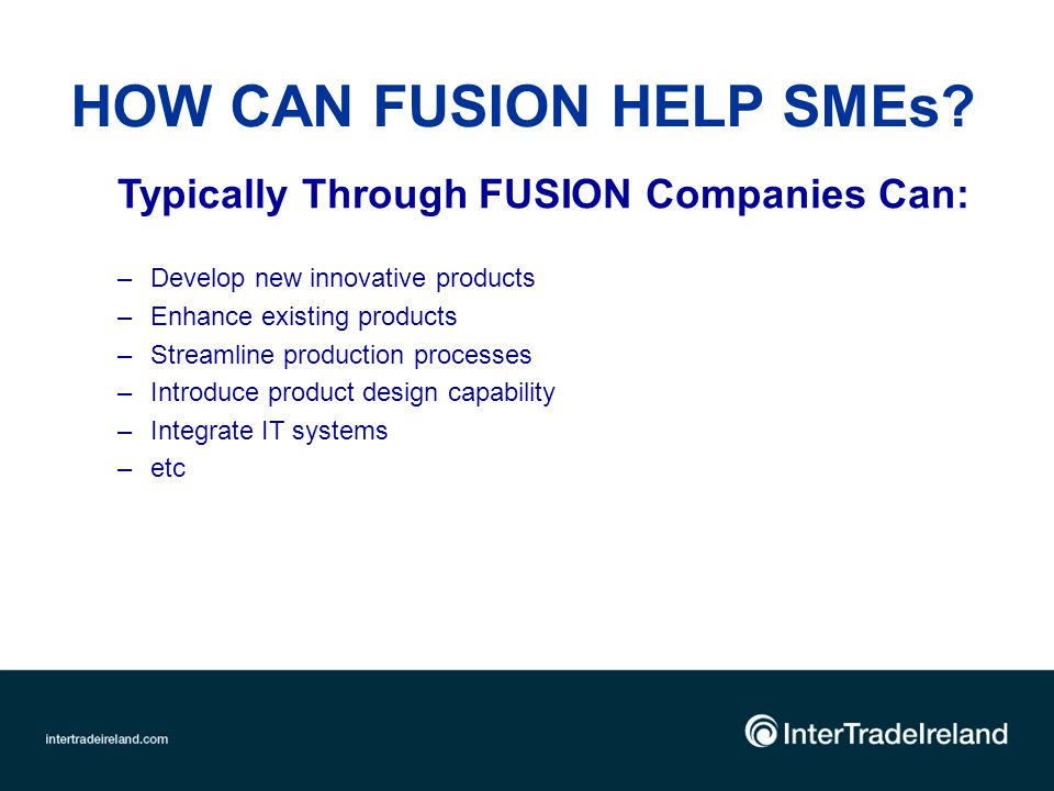 Contact Details Fusion Administrator: Catherine McCaghey Tel: 048 3026 0700 Email c.mccaghey@helixireland.comc.mccaghey@helixireland.com FUSION Consultant: Jim Fitzsimons Tel 087 2845760 Email: jfitzsimons@fusionprogramme.comjfitzsimons@fusionprogramme.com