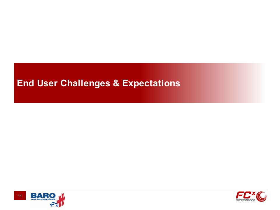 End User Challenges & Expectations 11