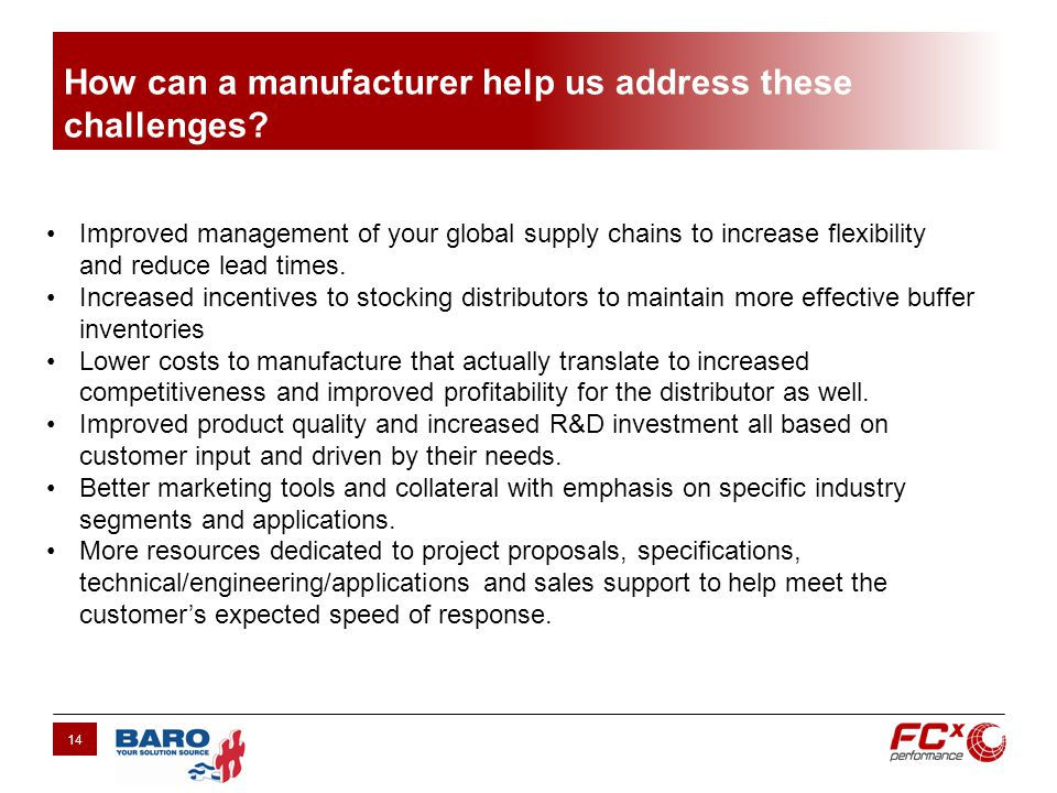 How can a manufacturer help us address these challenges.
