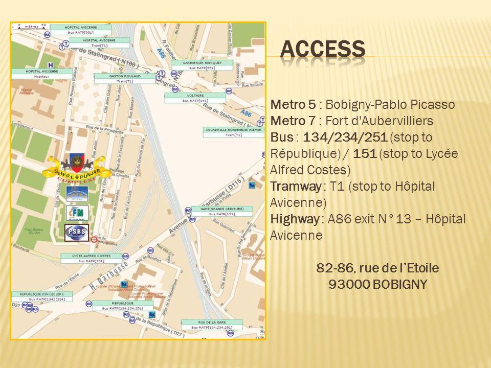 Metro 5 : Bobigny-Pablo Picasso Metro 7 : Fort d Aubervilliers Bus : 134/234/251 (stop to République) / 151 (stop to Lycée Alfred Costes) Tramway : T1 (stop to Hôpital Avicenne) Highway : A86 exit N°13 – Hôpital Avicenne 82-86, rue de lEtoile 93000 BOBIGNY