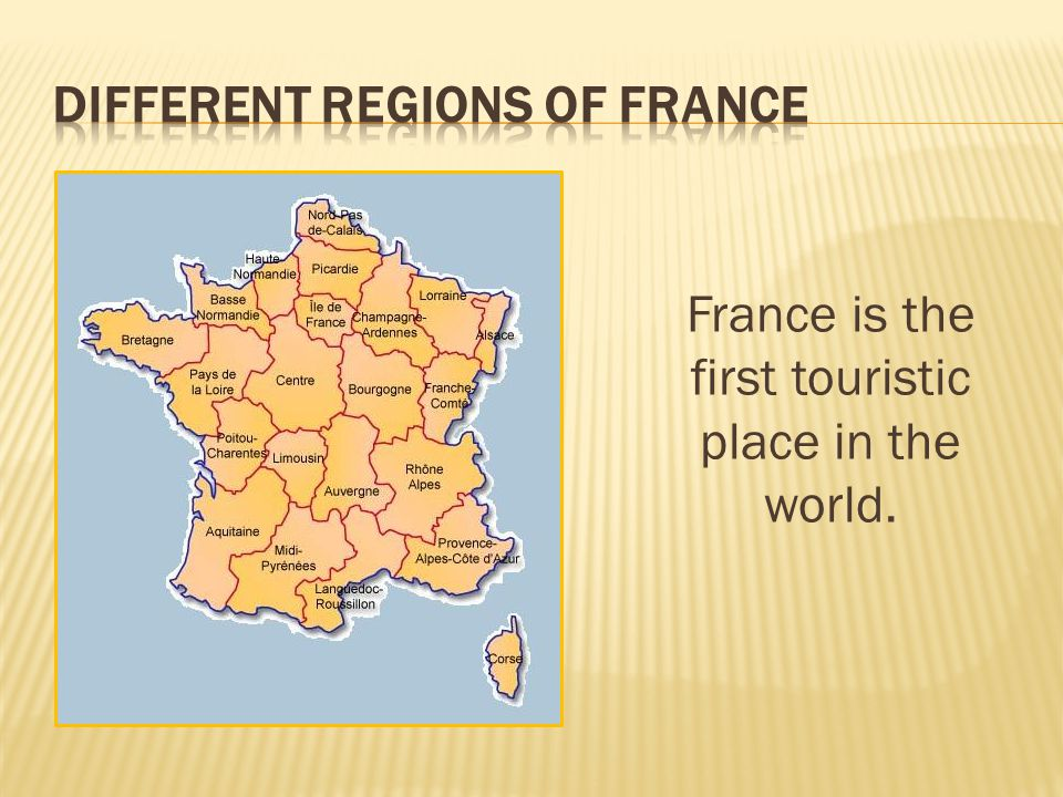 France is the first touristic place in the world.