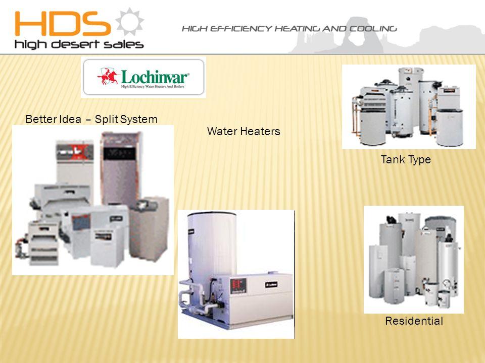 Better Idea – Split System Tank Type Residential Water Heaters