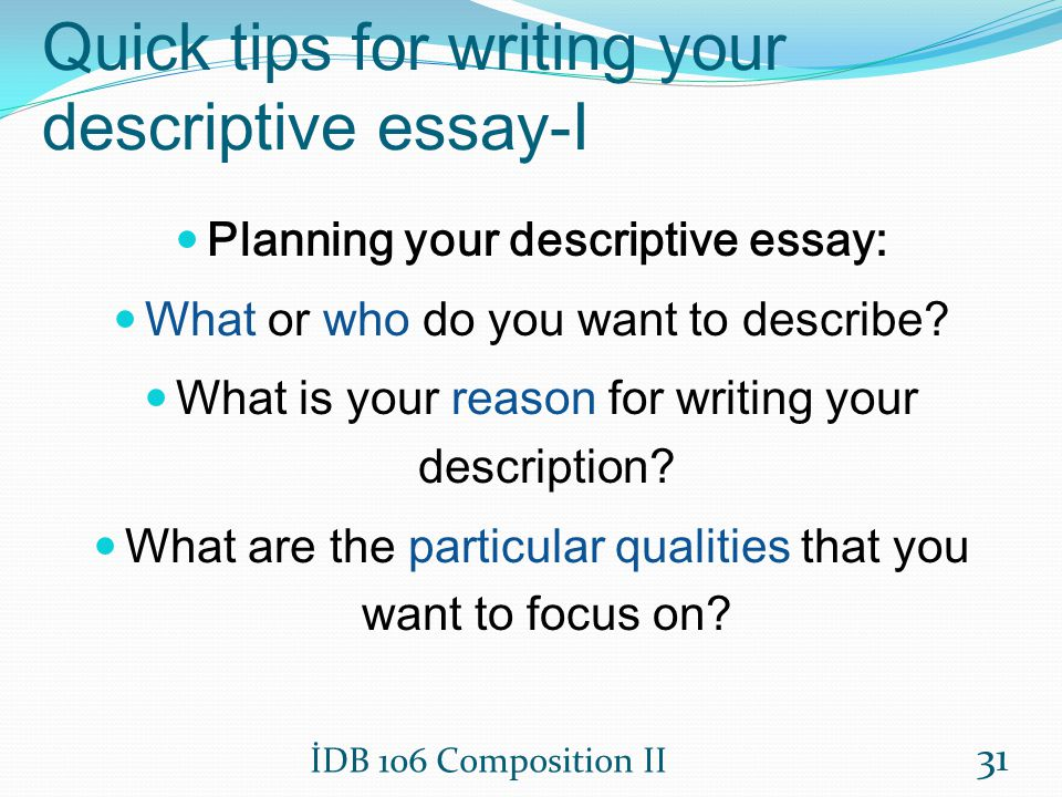 description ins  demet gÜl  phddemet gÜl  phd İdb composition    quick tips for writing your descriptive essay i planning your descriptive essay  what or