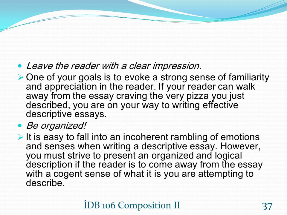 Leave the reader with a clear impression. One of your goals is to evoke a strong sense of familiarity and appreciation in the reader. If your reader c