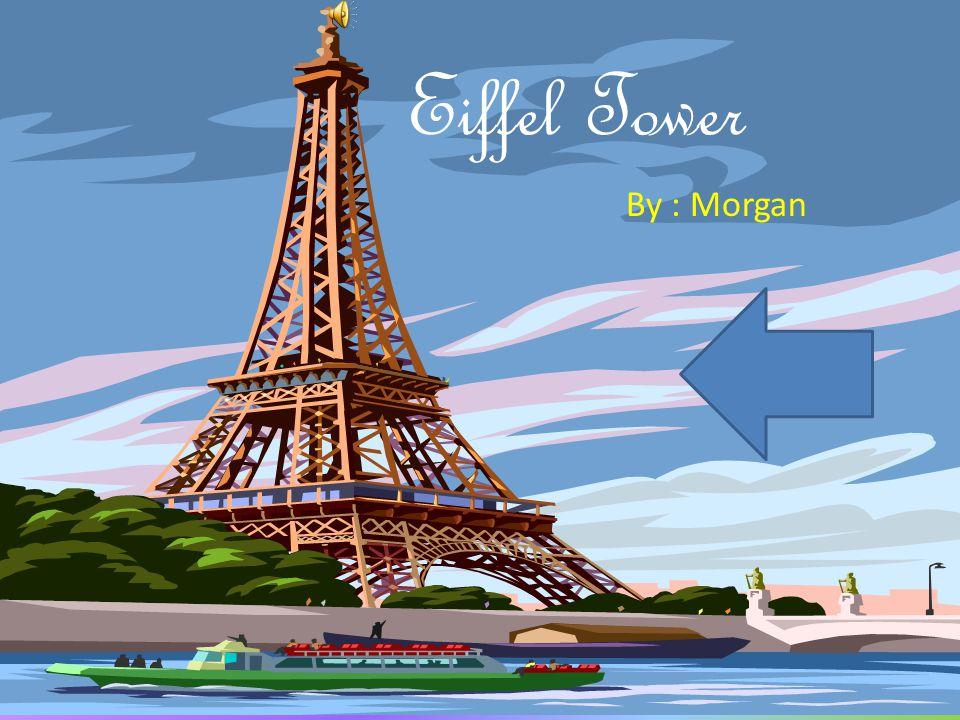 Eiffel Tower By : Morgan