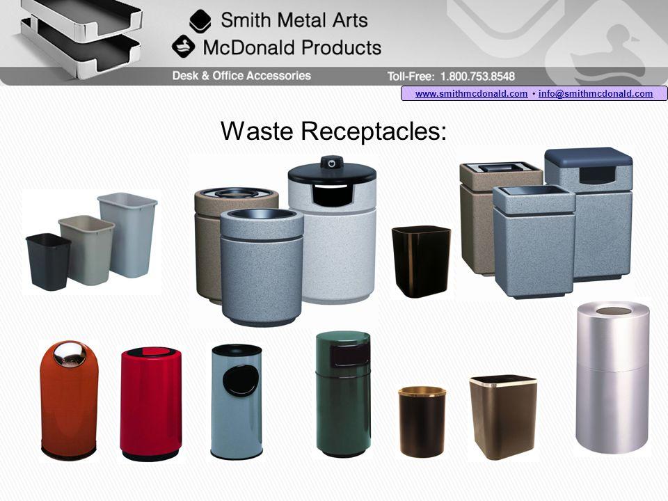 Waste Receptacles: www.smithmcdonald.comwww.smithmcdonald.com info@smithmcdonald.com info@smithmcdonald.com